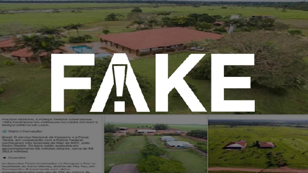 É #FAKE que PF confiscou no Paraguai fazendas de liderança do MST