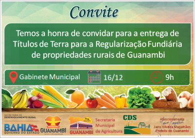 Prefeitura Municipal de Guanambi entrega Títulos de Terra na próxima segunda (16), para agricultores familiares de Guanambi
